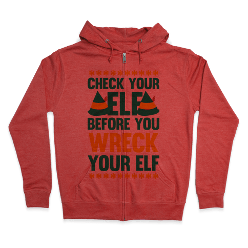 Check Your Elf Before You Wreck Your Elf (Yellow/Green) Zip Hoodie