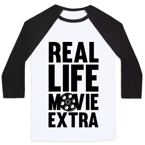 Real Life Movie Extra Baseball Tee