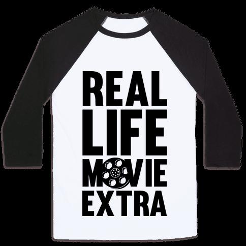 Real Life Movie Extra Baseball Tee