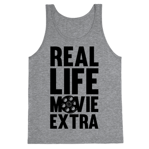 Real Life Movie Extra Tank Top