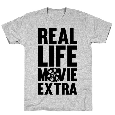 Real Life Movie Extra Mens T-Shirt