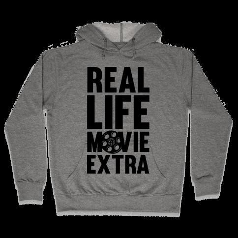 Real Life Movie Extra Hooded Sweatshirt
