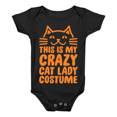 This is my Crazy Cat Lady Costume Baby Onesy