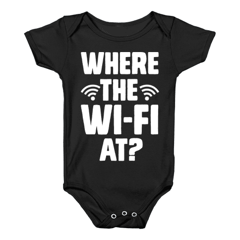 Where The Wi-Fi At? Baby Onesy