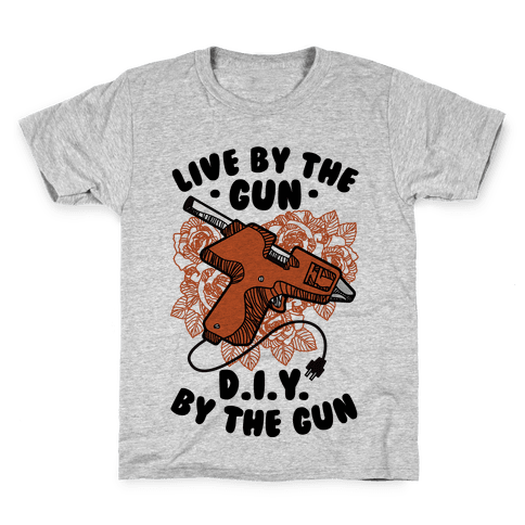 Live By the Gun DIY By the Gun Kids T-Shirt