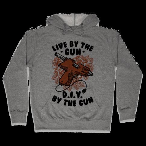 Live By the Gun DIY By the Gun Hooded Sweatshirt