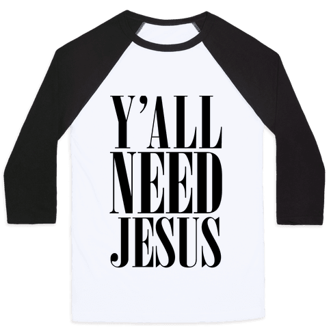 Y'all Need Jesus Baseball Tee