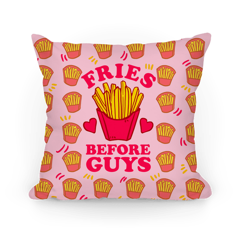 Fries Before Guys Pillow