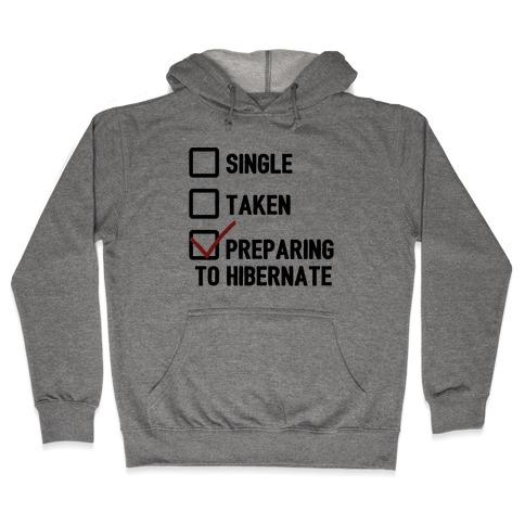 Single, Taken, Hibernating Hooded Sweatshirt