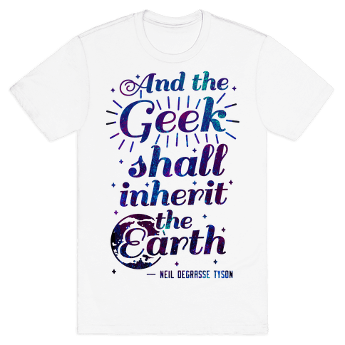 And the Geek Shall Inherit the Earth Mens T-Shirt
