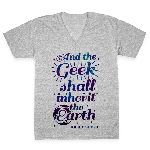 And the Geek Shall Inherit the Earth V-Neck Tee Shirt