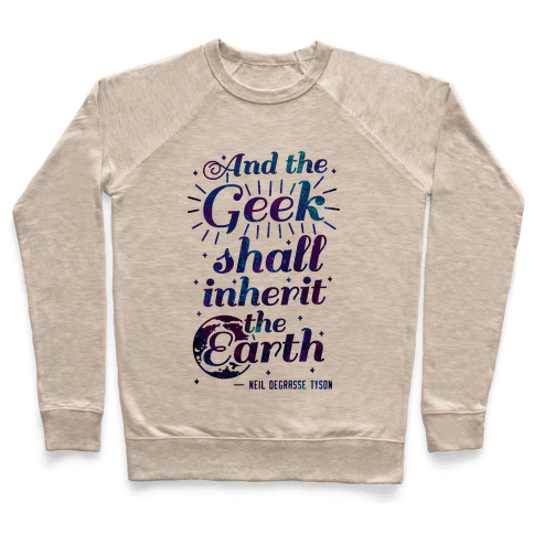 And the Geek Shall Inherit the Earth Pullover