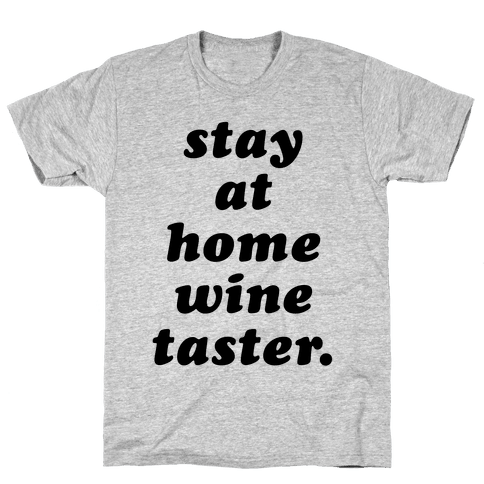 Stay at Home Wine Taster Mens T-Shirt