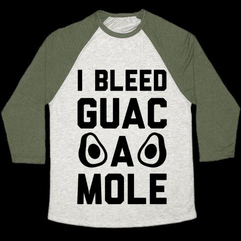 I Bleed Guacamole Baseball Tee