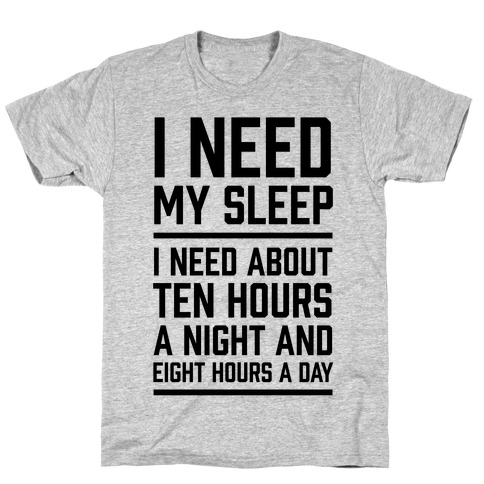 I Need My Sleep T-Shirt