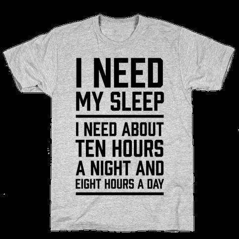I Need My Sleep Mens T-Shirt