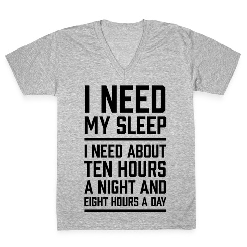 I Need My Sleep V-Neck Tee Shirt