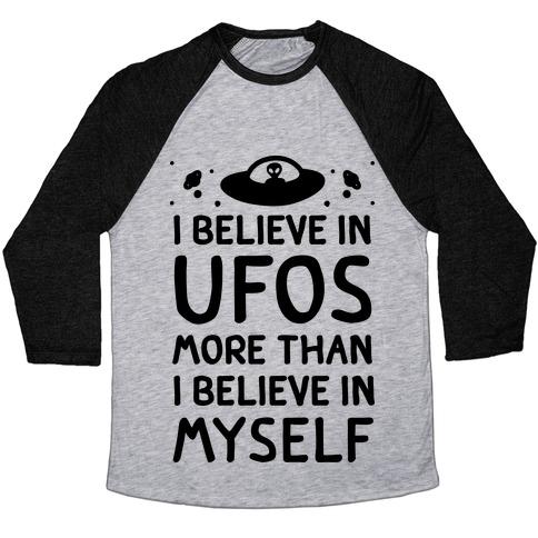 I Believe In UFOs More Than I Believe In Myself Baseball Tee