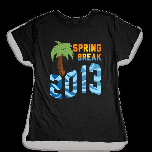 Spring Break 2013 (Tank) Womens T-Shirt
