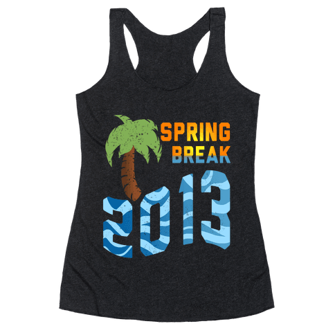 Spring Break 2013 (Tank) Racerback Tank Top