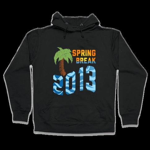 Spring Break 2013 (Tank) Hooded Sweatshirt