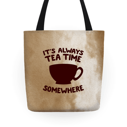It's Always Tea Time Somewhere Tote