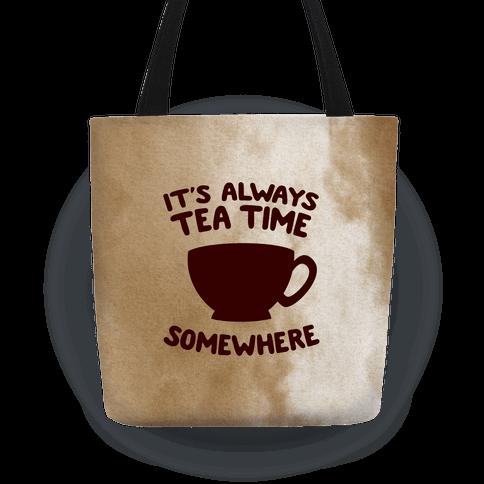 It's Always Tea Time Somewhere Tote
