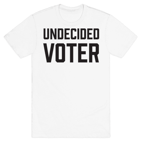 Undecided Voter Mens T-Shirt