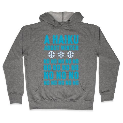 A Haiku About Winter Hooded Sweatshirt