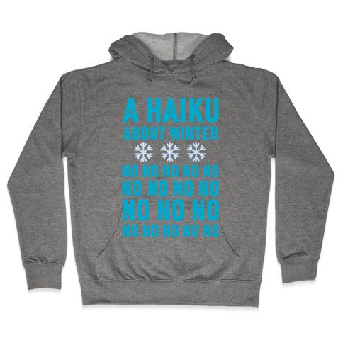 A Haiku About Winter Hooded Sweatshirt