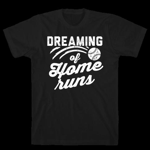 Dreaming Of Home Runs Mens T-Shirt