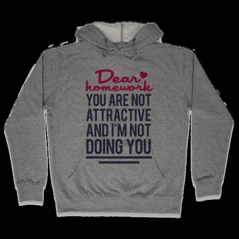 Dear Homework Hooded Sweatshirt