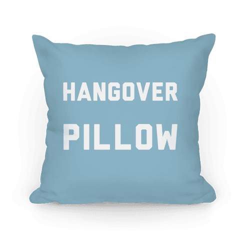 Hangover Pillow Pillow