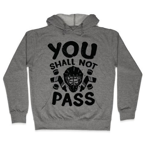 You Shall Not Pass Hooded Sweatshirt