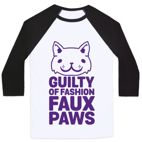 Guilty of Fashion Faux Paws Baseball Tee