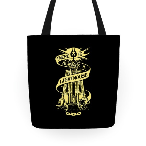 There Is Always A Lighthouse Tote Tote