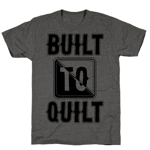 Built To Quilt T-Shirt