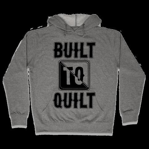 Built To Quilt Hooded Sweatshirt
