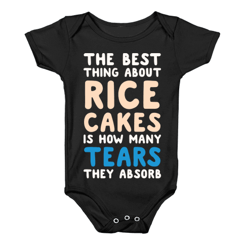 The Best Thing About Rice Cakes Is How Many Tears They Absorb Baby Onesy