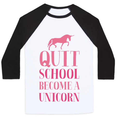 Quit School Become a Unicorn