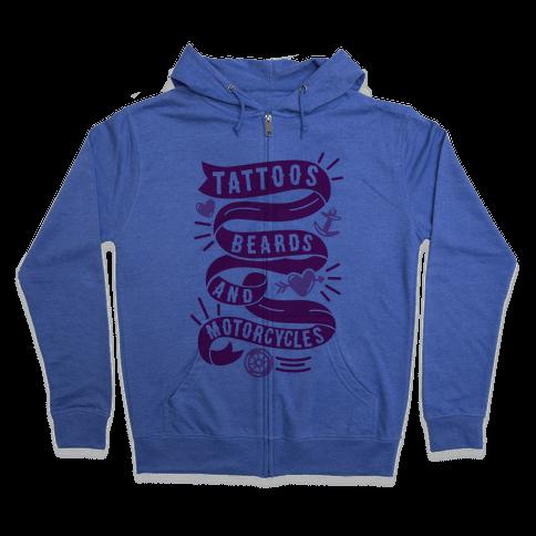 Tattoos, Beards and Motorcycles Zip Hoodie