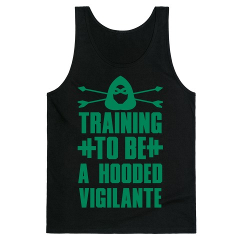 Training to be a Hooded Vigilante Tank Top