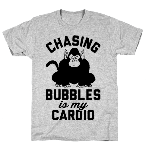 Chasing Bubbles Is My Cardio Mens T-Shirt