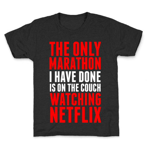 The Only Marathon I Have Done is On the Couch Watching Netflix Kids T-Shirt
