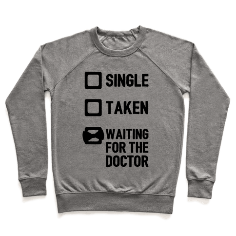 Single, Taken, Waiting For The Doctor Pullover
