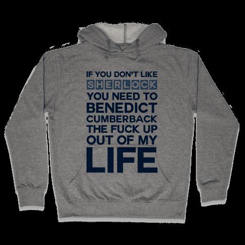 Don't Like Sherlock Hooded Sweatshirt