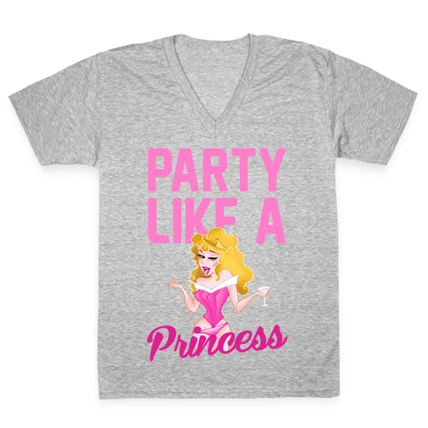 Party Like A Princess V-Neck Tee Shirt