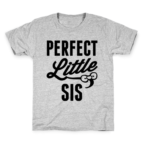 Perfect Little Sis Kids T-Shirt