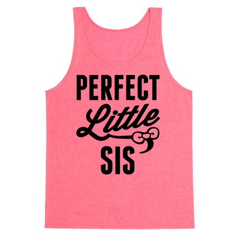Perfect Little Sis Tank Top