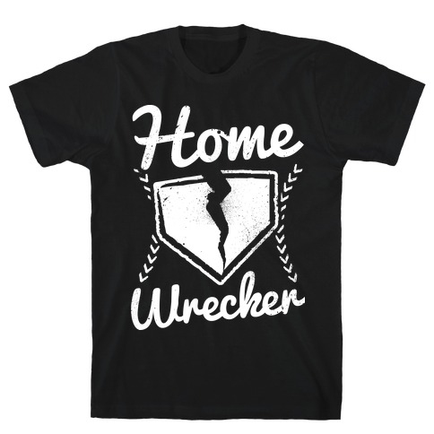 Home Wrecker Mens T-Shirt